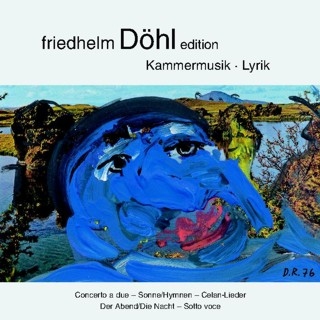Friedhelm Döhl Edition Volume 11 Kammermusik. Lyrik