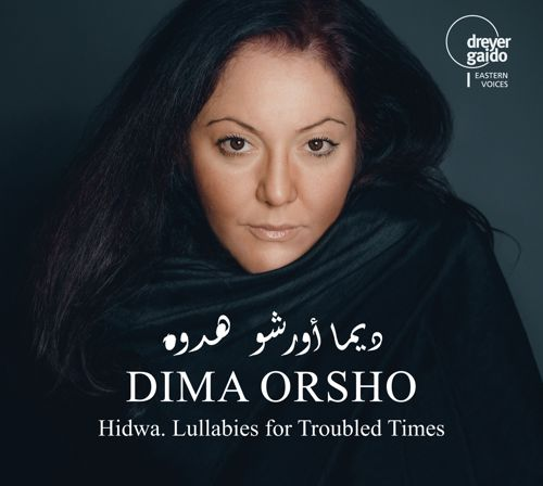 DIMA ORSHO Hidwa - Lullabies for Troubled Times
